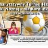 III Charytatywny Turniej Piłki Nożnej – dla Karolinki